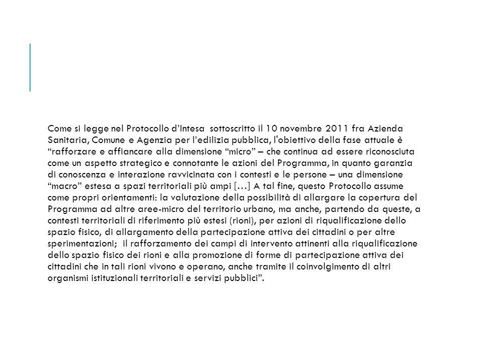 Come si legge nel Protocollo d'Intesa sottoscritto il 10 novembre 2011 fra Azienda Sanitaria, Comune e Agenzia per l'edilizia pubblica, l'obiettivo de