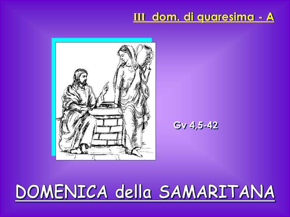 III dom. di quaresima - A Gv 4,5-42