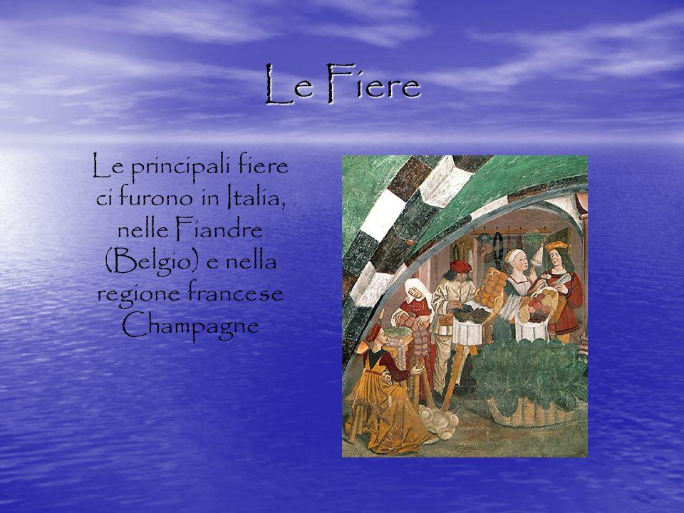 Le Fiere Le principali fiere ci furono in Italia, nelle Fiandre (Belgio) e nella regione francese Champagne