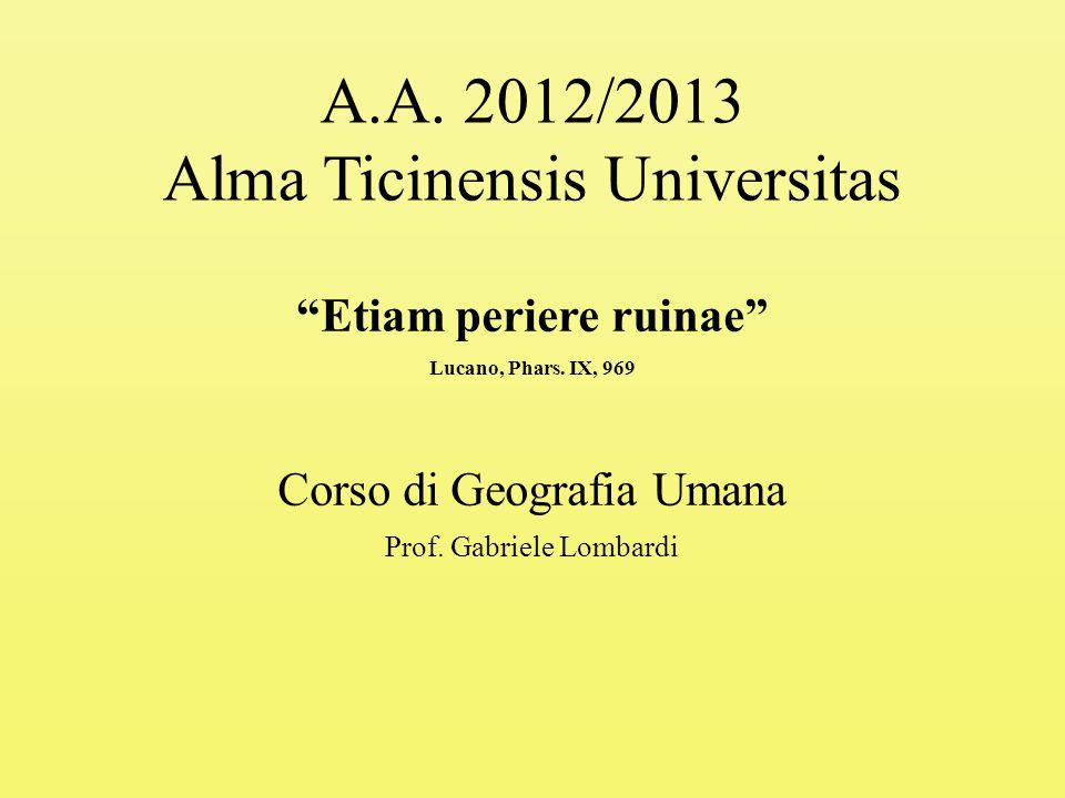 A.A.2012/2013 Alma Ticinensis Universitas Etiam periere ruinae Lucano, Phars.