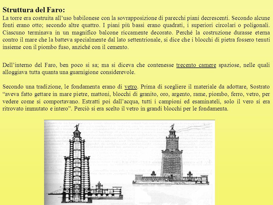 Struttura del Faro: La torre era costruita all'uso babilonese con la sovrapposizione di parecchi piani decrescenti.