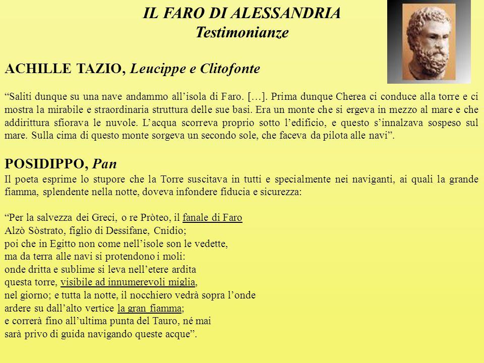 IL FARO DI ALESSANDRIA Testimonianze ACHILLE TAZIO, Leucippe e Clitofonte Saliti dunque su una nave andammo all'isola di Faro.