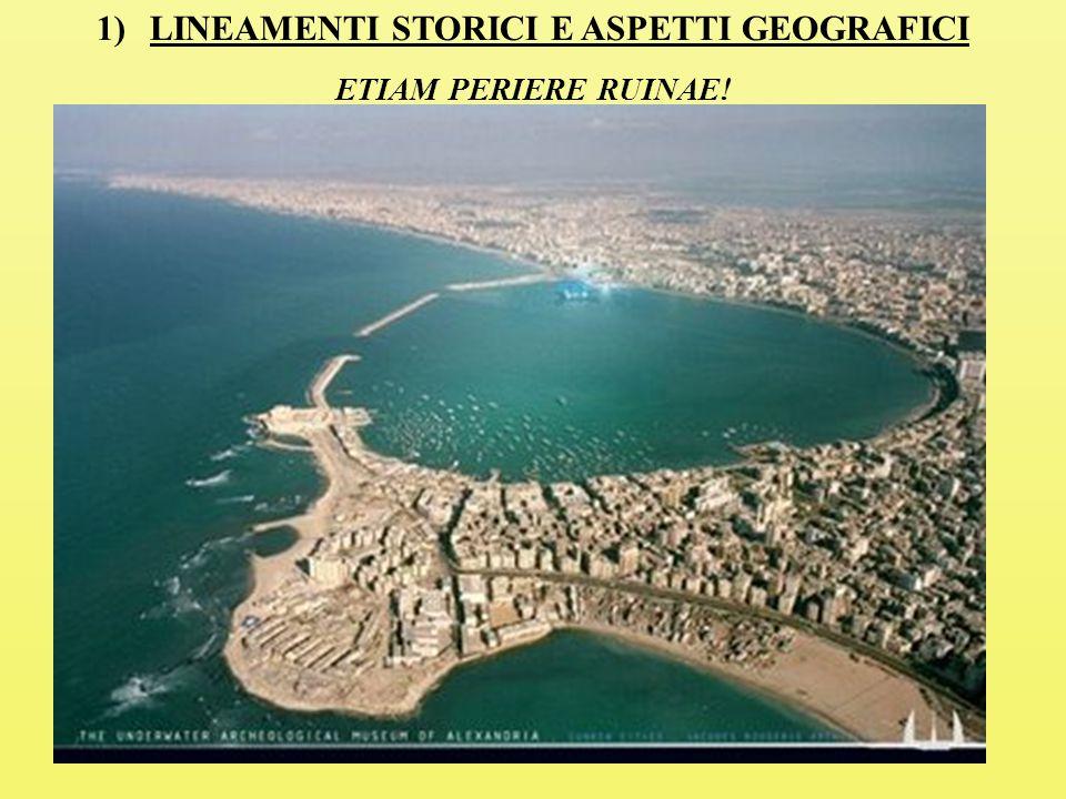 1)LINEAMENTI STORICI E ASPETTI GEOGRAFICI ETIAM PERIERE RUINAE!
