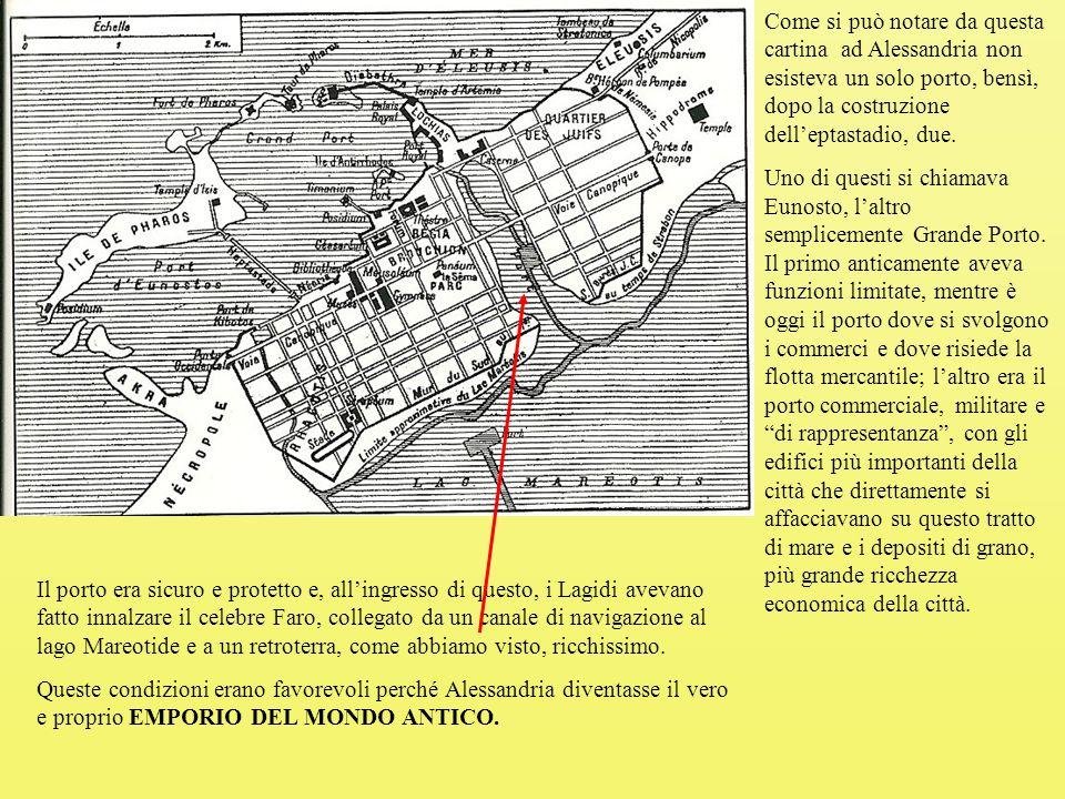 Come si può notare da questa cartina ad Alessandria non esisteva un solo porto, bensì, dopo la costruzione dell'eptastadio, due.