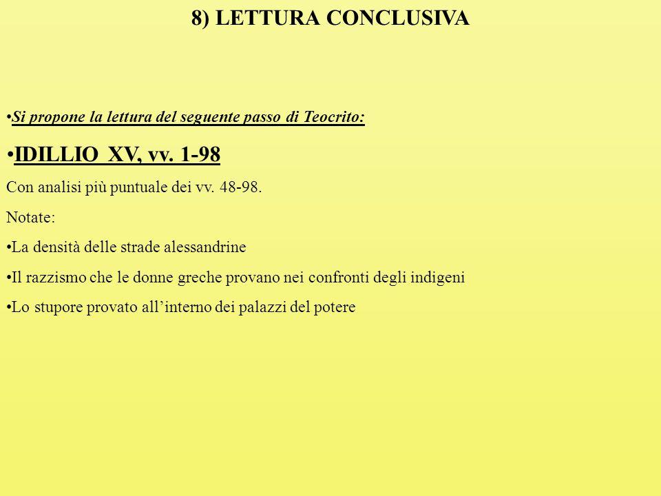 Si propone la lettura del seguente passo di Teocrito: IDILLIO XV, vv.