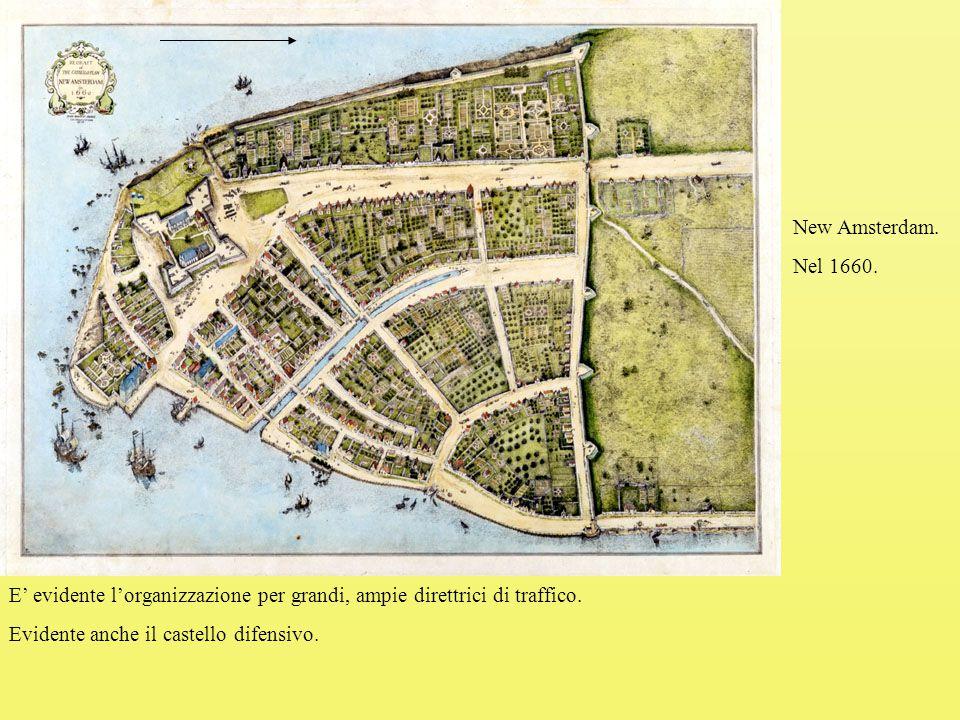 New Amsterdam.Nel 1660. E' evidente l'organizzazione per grandi, ampie direttrici di traffico.