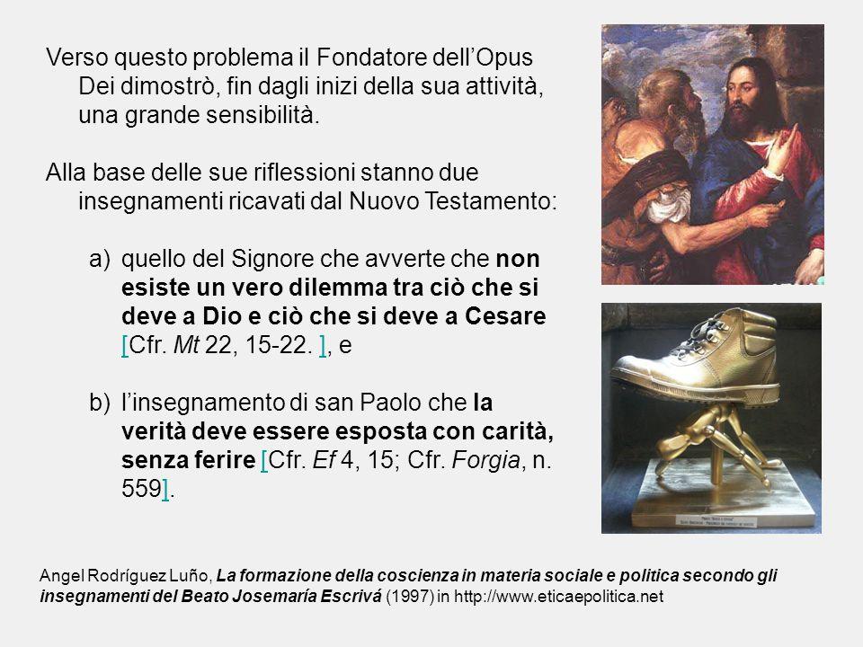 Verso questo problema il Fondatore dell'Opus Dei dimostrò, fin dagli inizi della sua attività, una grande sensibilità. Alla base delle sue riflessioni