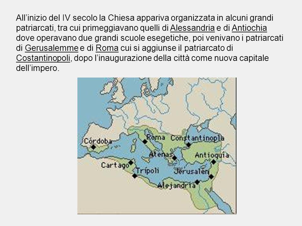 All'inizio del IV secolo la Chiesa appariva organizzata in alcuni grandi patriarcati, tra cui primeggiavano quelli di Alessandria e di Antiochia dove