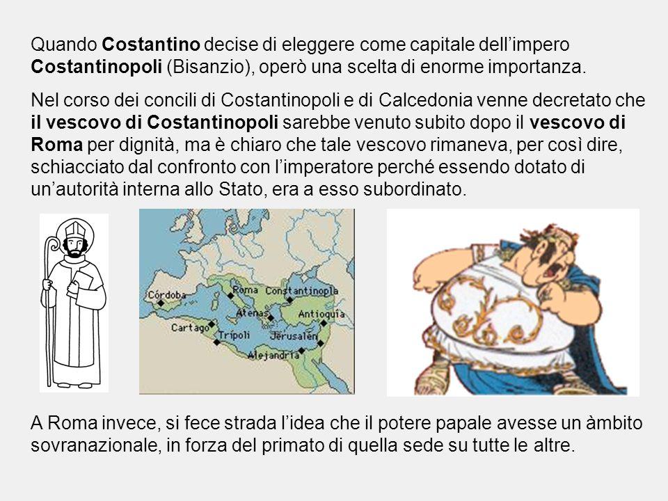 Quando Costantino decise di eleggere come capitale dell'impero Costantinopoli (Bisanzio), operò una scelta di enorme importanza. Nel corso dei concili