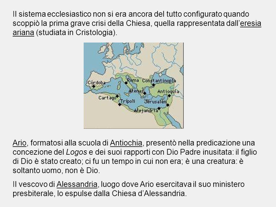 Il sistema ecclesiastico non si era ancora del tutto configurato quando scoppiò la prima grave crisi della Chiesa, quella rappresentata dall'eresia ar