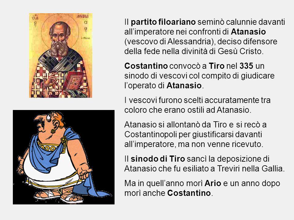 Il partito filoariano seminò calunnie davanti all'imperatore nei confronti di Atanasio (vescovo di Alessandria), deciso difensore della fede nella div