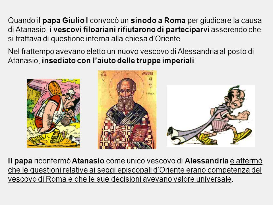 Quando il papa Giulio I convocò un sinodo a Roma per giudicare la causa di Atanasio, i vescovi filoariani rifiutarono di parteciparvi asserendo che si