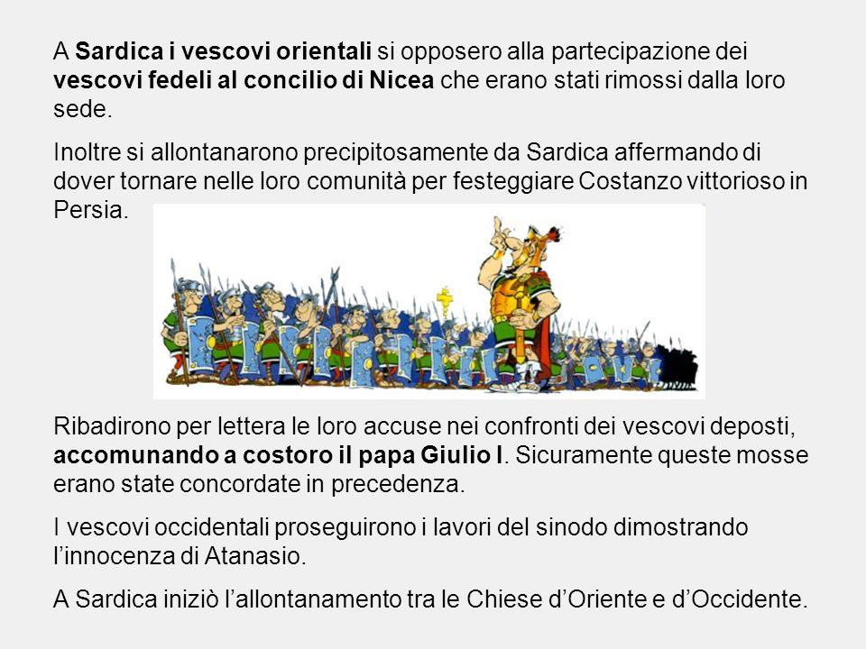 A Sardica i vescovi orientali si opposero alla partecipazione dei vescovi fedeli al concilio di Nicea che erano stati rimossi dalla loro sede. Inoltre