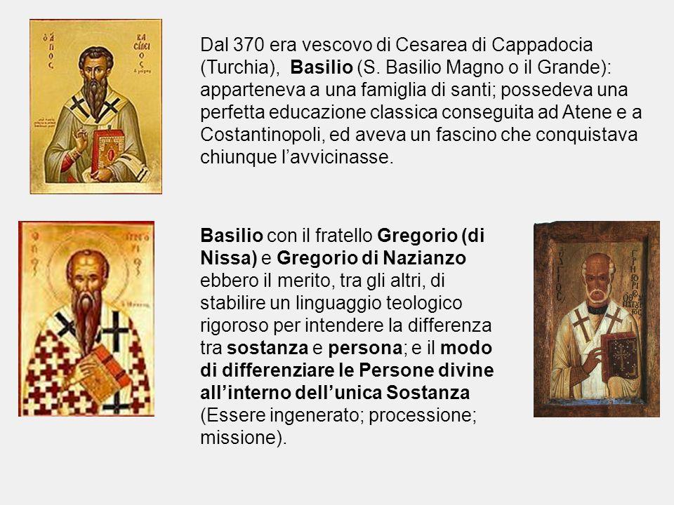 Dal 370 era vescovo di Cesarea di Cappadocia (Turchia), Basilio (S. Basilio Magno o il Grande): apparteneva a una famiglia di santi; possedeva una per