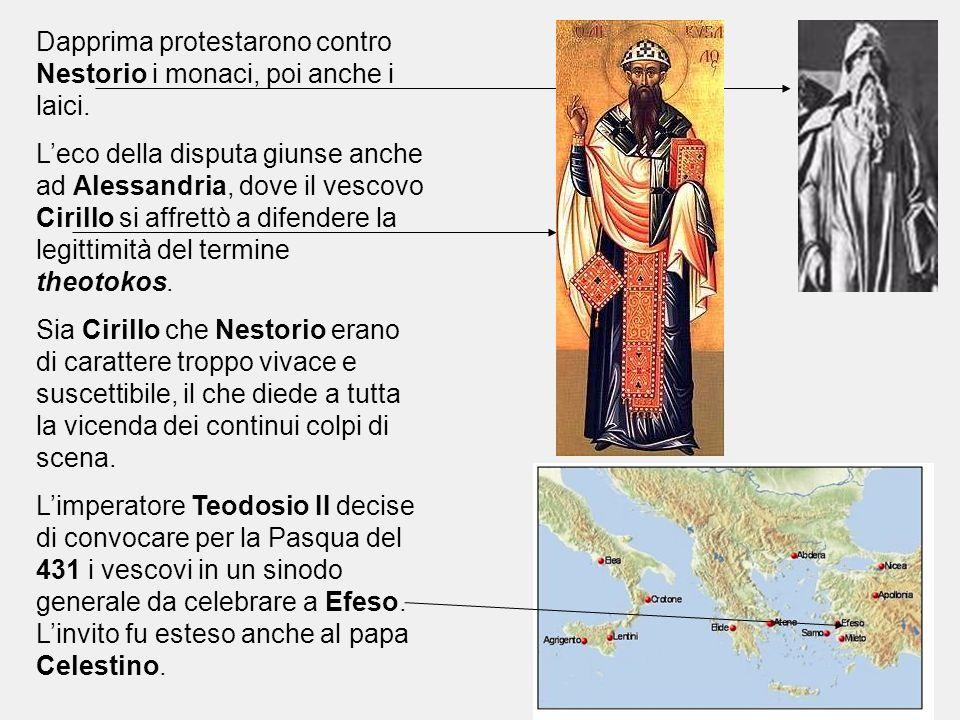 Dapprima protestarono contro Nestorio i monaci, poi anche i laici. L'eco della disputa giunse anche ad Alessandria, dove il vescovo Cirillo si affrett