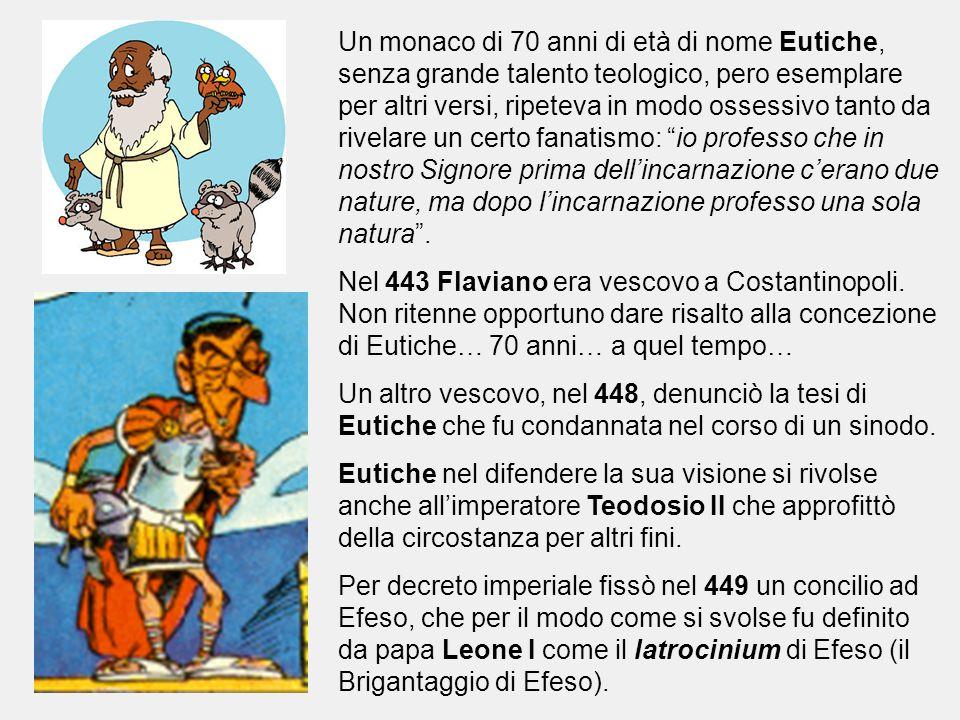 Un monaco di 70 anni di età di nome Eutiche, senza grande talento teologico, pero esemplare per altri versi, ripeteva in modo ossessivo tanto da rivel