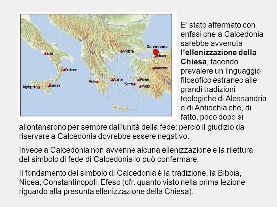 E' stato affermato con enfasi che a Calcedonia sarebbe avvenuta l'ellenizzazione della Chiesa, facendo prevalere un linguaggio filosofico estraneo all