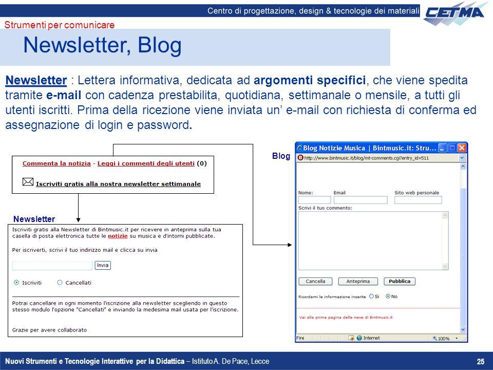 Nuovi Strumenti e Tecnologie Interattive per la Didattica – Istituto A. De Pace, Lecce 25 Newsletter, Blog Strumenti per comunicare Newsletter Newslet