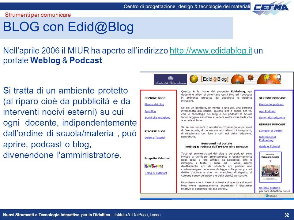 Nuovi Strumenti e Tecnologie Interattive per la Didattica – Istituto A. De Pace, Lecce 32 Nell'aprile 2006 il MIUR ha aperto all'indirizzo http://www.