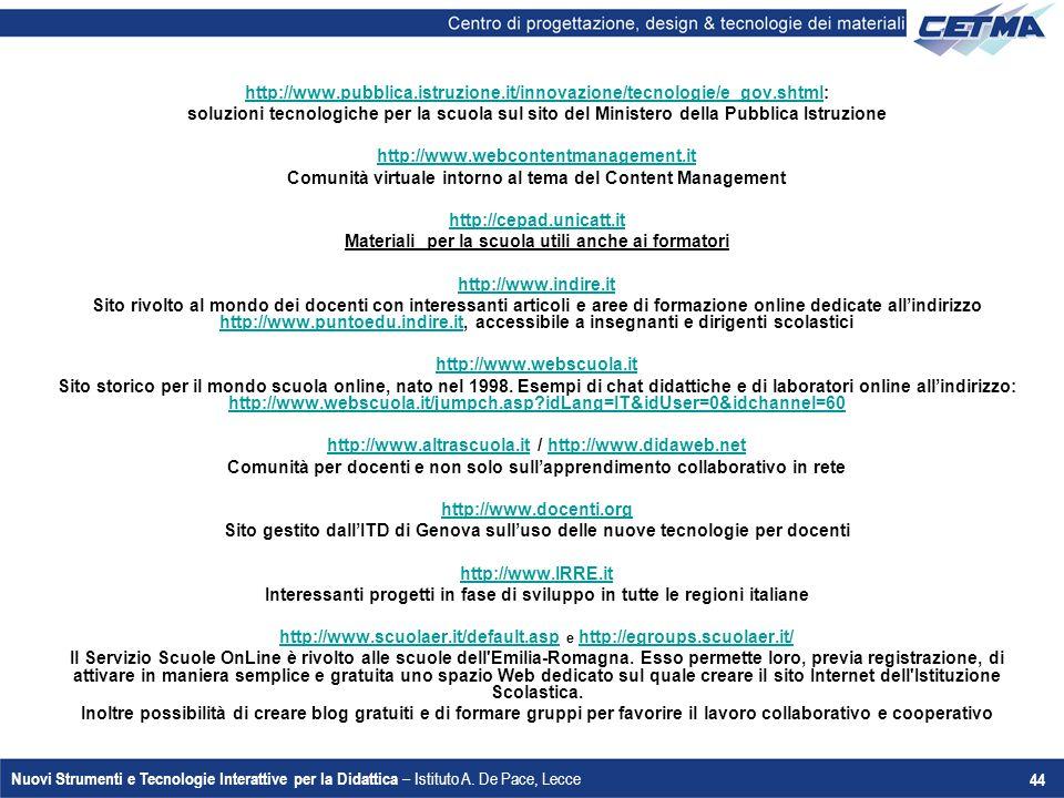 Nuovi Strumenti e Tecnologie Interattive per la Didattica – Istituto A. De Pace, Lecce 44 http://www.pubblica.istruzione.it/innovazione/tecnologie/e_g