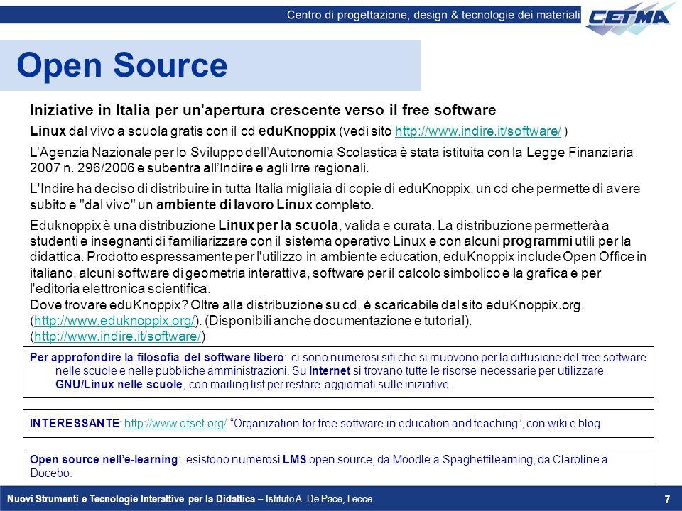 Nuovi Strumenti e Tecnologie Interattive per la Didattica – Istituto A. De Pace, Lecce 7 Open Source Iniziative in Italia per un'apertura crescente ve