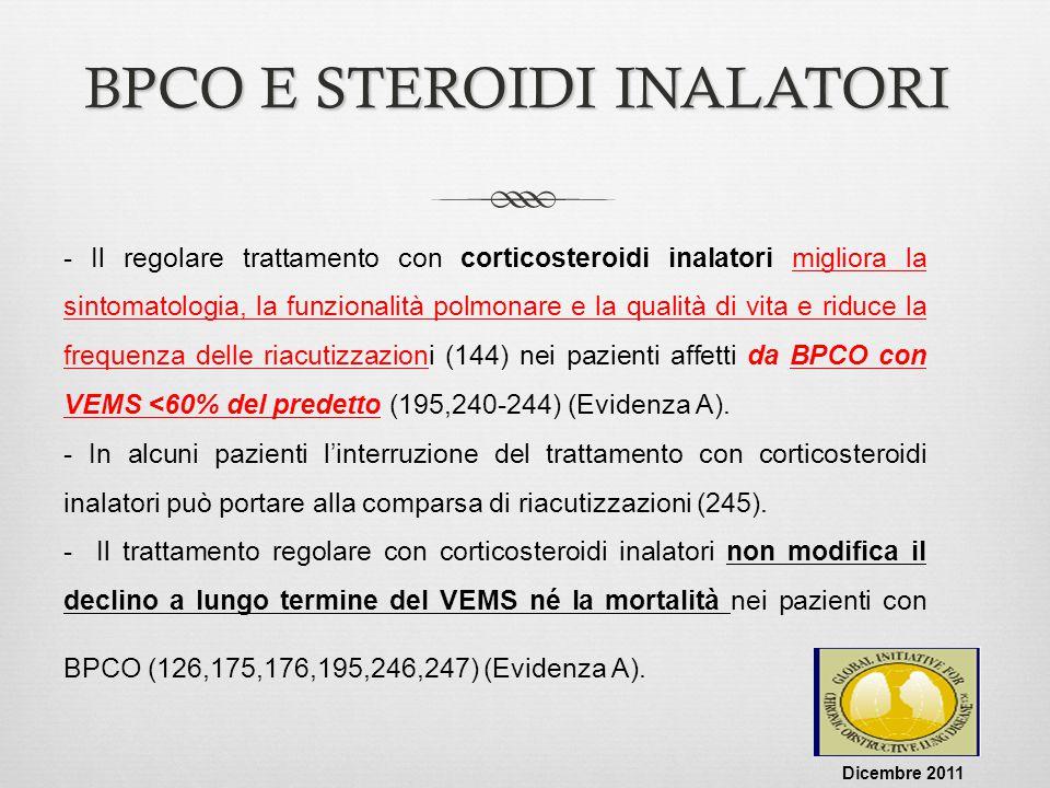 BPCO E STEROIDI INALATORI - Il regolare trattamento con corticosteroidi inalatori migliora la sintomatologia, la funzionalità polmonare e la qualità d