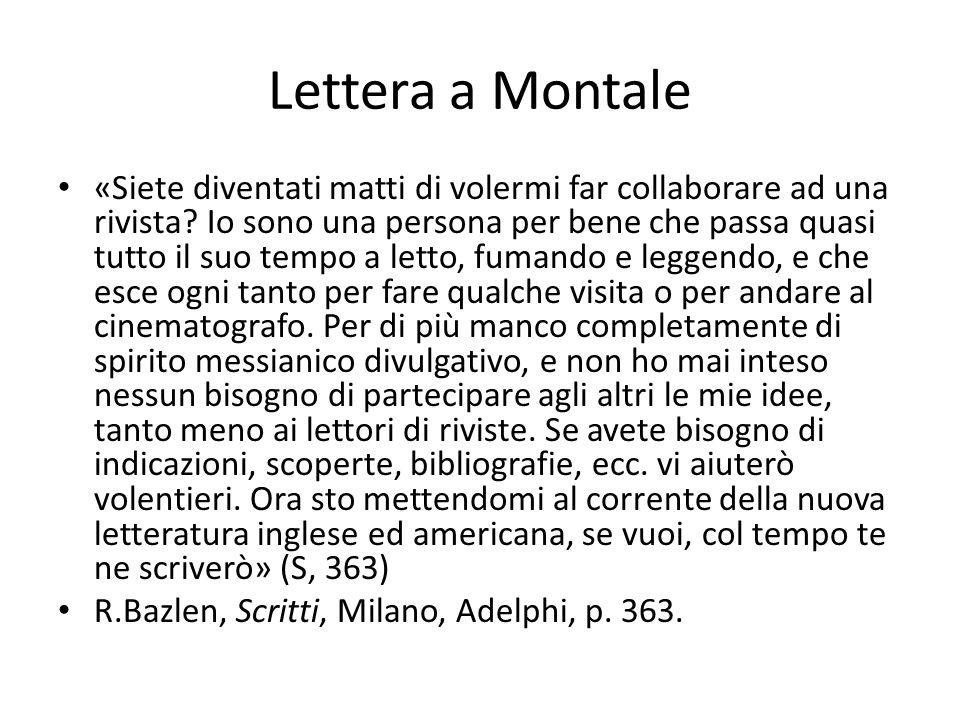Lettera a Montale «Siete diventati matti di volermi far collaborare ad una rivista? Io sono una persona per bene che passa quasi tutto il suo tempo a