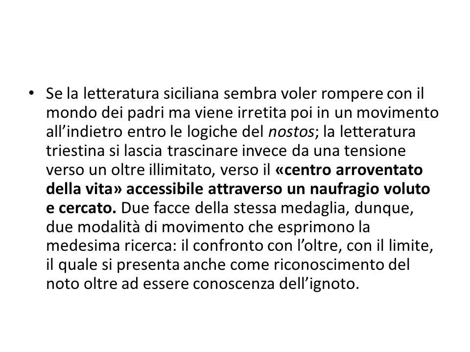Se la letteratura siciliana sembra voler rompere con il mondo dei padri ma viene irretita poi in un movimento all'indietro entro le logiche del nostos
