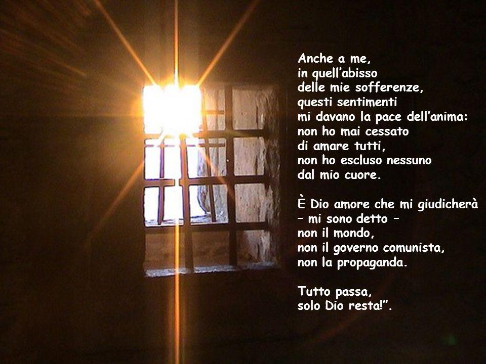"""In prigione scrivevo: """"Guarda la Croce, guarda Gesù crocefisso e troverai la soluzione a tutti i problemi che ti assillano. La fedeltà si è maturata v"""