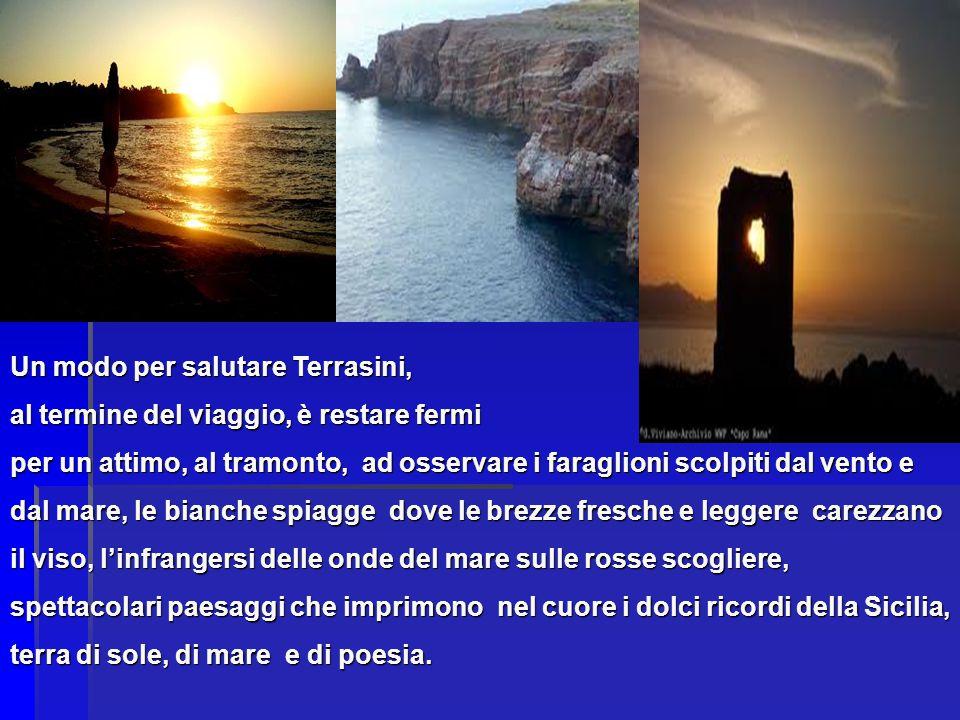 Un modo per salutare Terrasini, al termine del viaggio, è restare fermi per un attimo, al tramonto, ad osservare i faraglioni scolpiti dal vento e dal