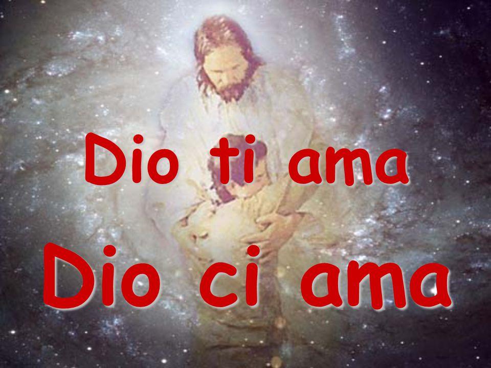 Dio ti ama Dio ci ama