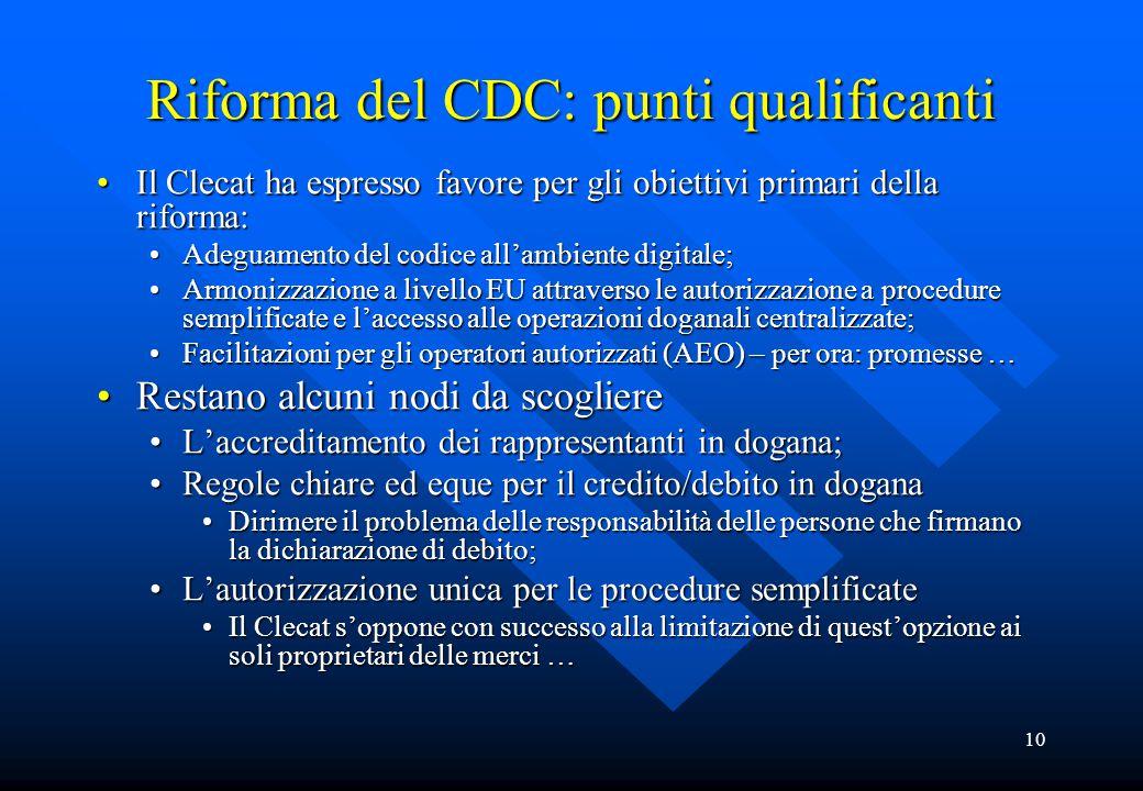 10 Riforma del CDC: punti qualificanti Il Clecat ha espresso favore per gli obiettivi primari della riforma:Il Clecat ha espresso favore per gli obiet