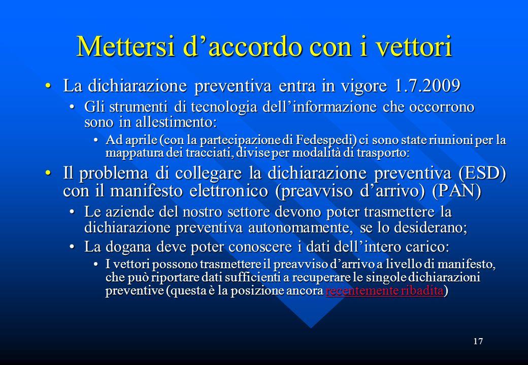 17 Mettersi d'accordo con i vettori La dichiarazione preventiva entra in vigore 1.7.2009La dichiarazione preventiva entra in vigore 1.7.2009 Gli strum