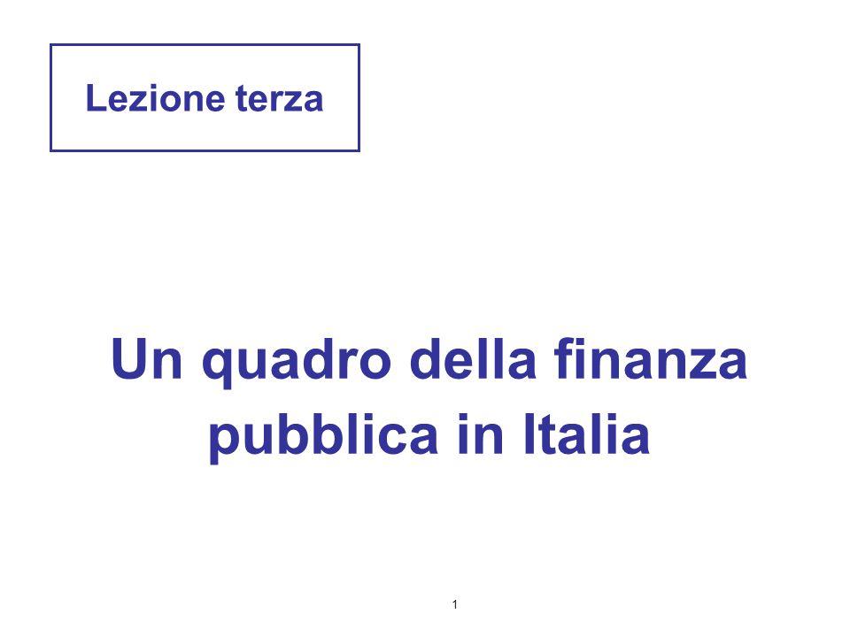 1 Un quadro della finanza pubblica in Italia Lezione terza