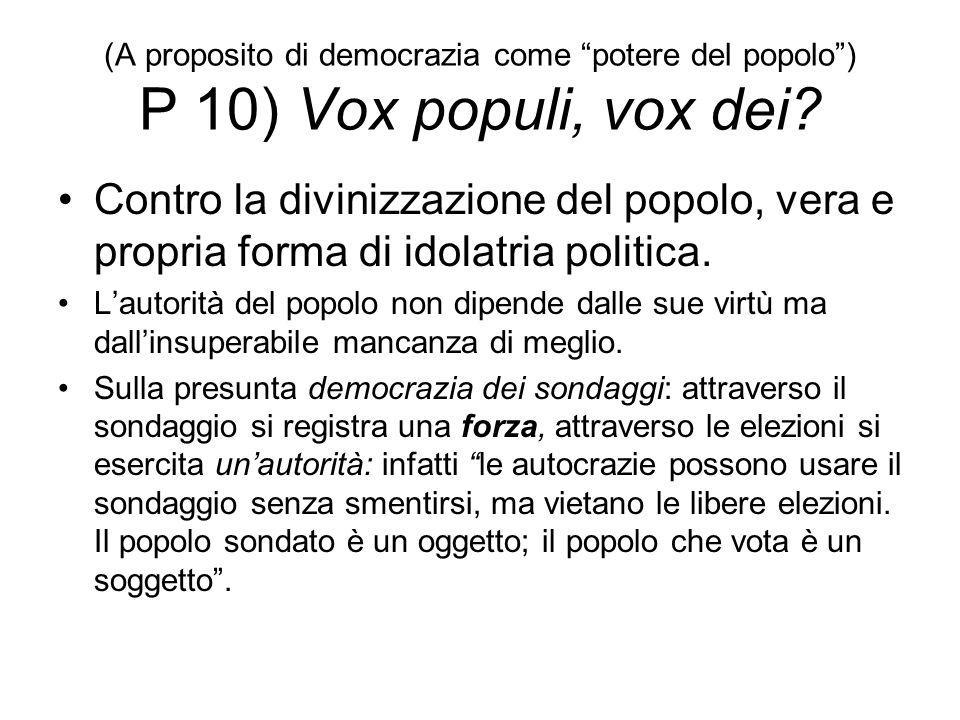 """(A proposito di democrazia come """"potere del popolo"""") P 10) Vox populi, vox dei? Contro la divinizzazione del popolo, vera e propria forma di idolatria"""