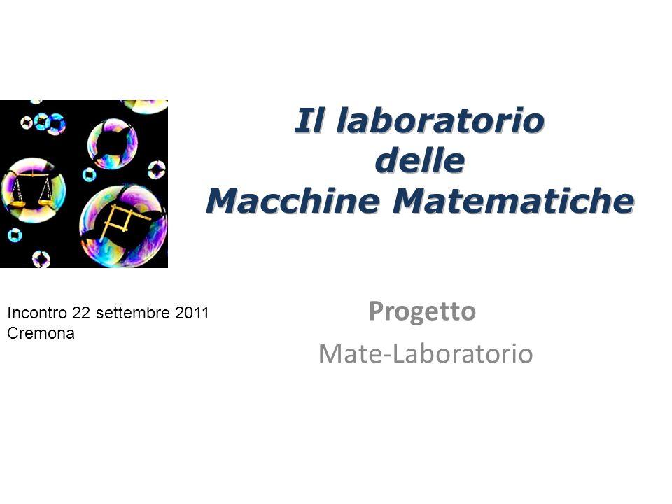 Progetto Mate-Laboratorio Incontro 22 settembre 2011 Cremona