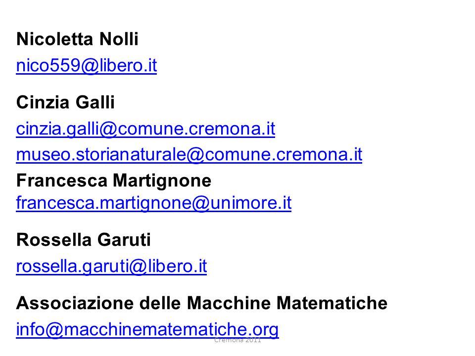 Nicoletta Nolli nico559@libero.it Cinzia Galli cinzia.galli@comune.cremona.it museo.storianaturale@comune.cremona.it Francesca Martignone francesca.ma