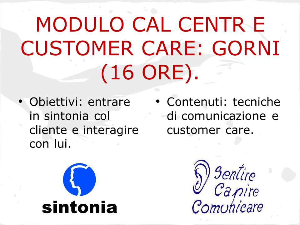 MODULO CAL CENTR E CUSTOMER CARE: GORNI (16 ORE).