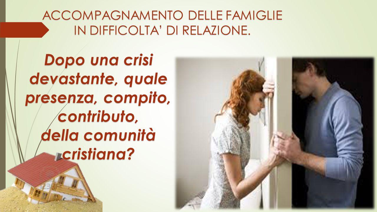 ACCOMPAGNAMENTO DELLE FAMIGLIE IN DIFFICOLTA' DI RELAZIONE.