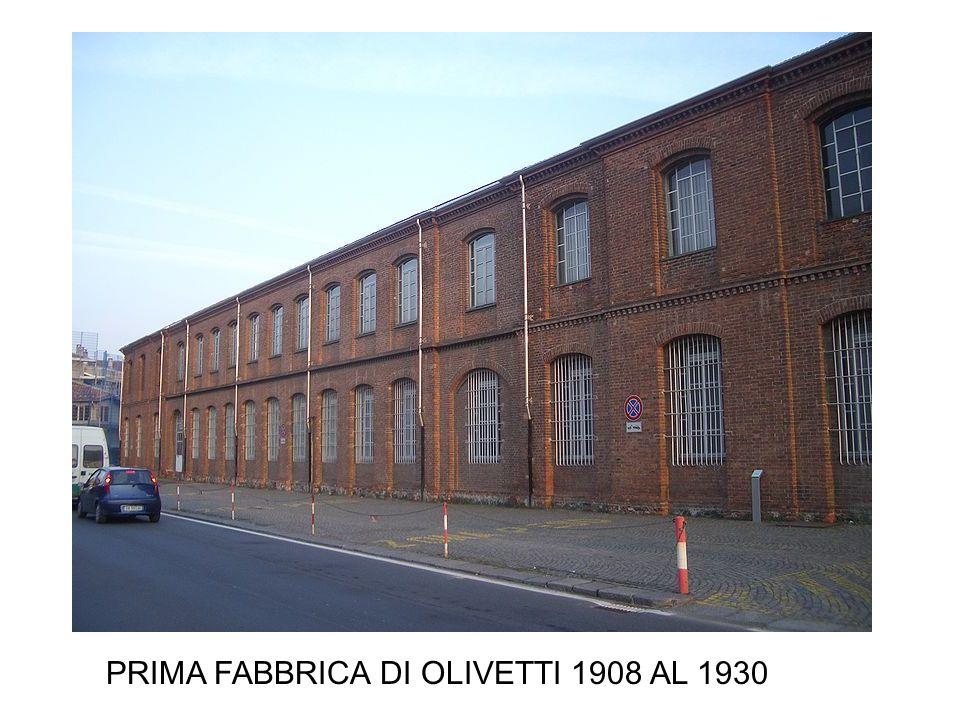PRIMA FABBRICA DI OLIVETTI 1908 AL 1930