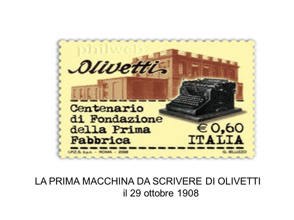 LA PRIMA MACCHINA DA SCRIVERE DI OLIVETTI il 29 ottobre 1908