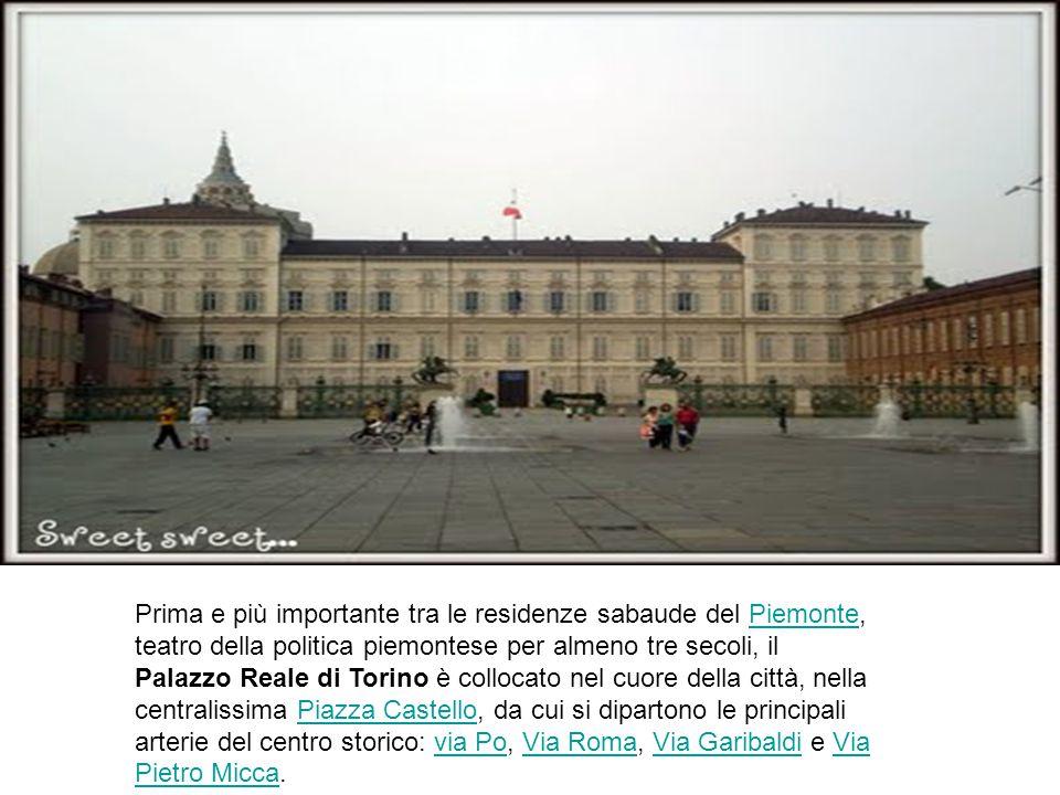 Prima e più importante tra le residenze sabaude del Piemonte, teatro della politica piemontese per almeno tre secoli, il Palazzo Reale di Torino è col