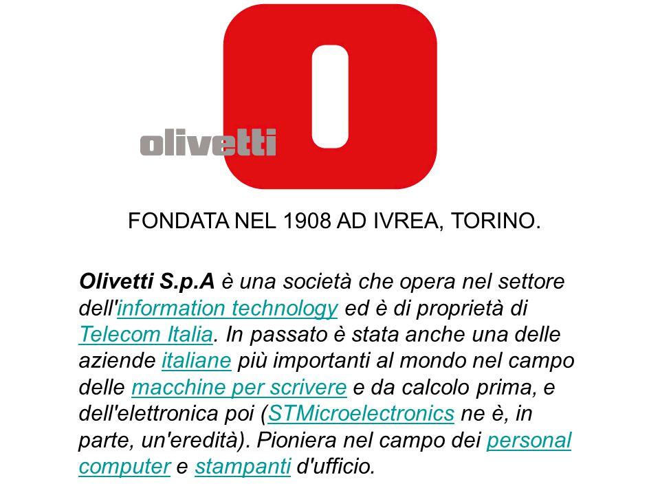 Olivetti S.p.A è una società che opera nel settore dell'information technology ed è di proprietà di Telecom Italia. In passato è stata anche una delle