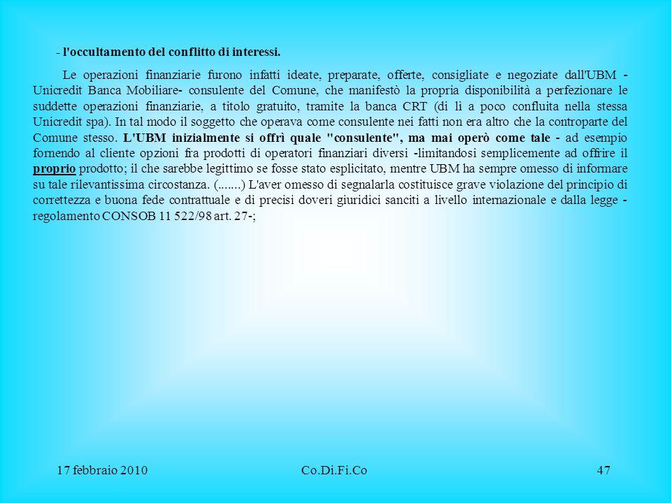 17 febbraio 2010Co.Di.Fi.Co47 - l'occultamento del conflitto di interessi. Le operazioni finanziarie furono infatti ideate, preparate, offerte, consig