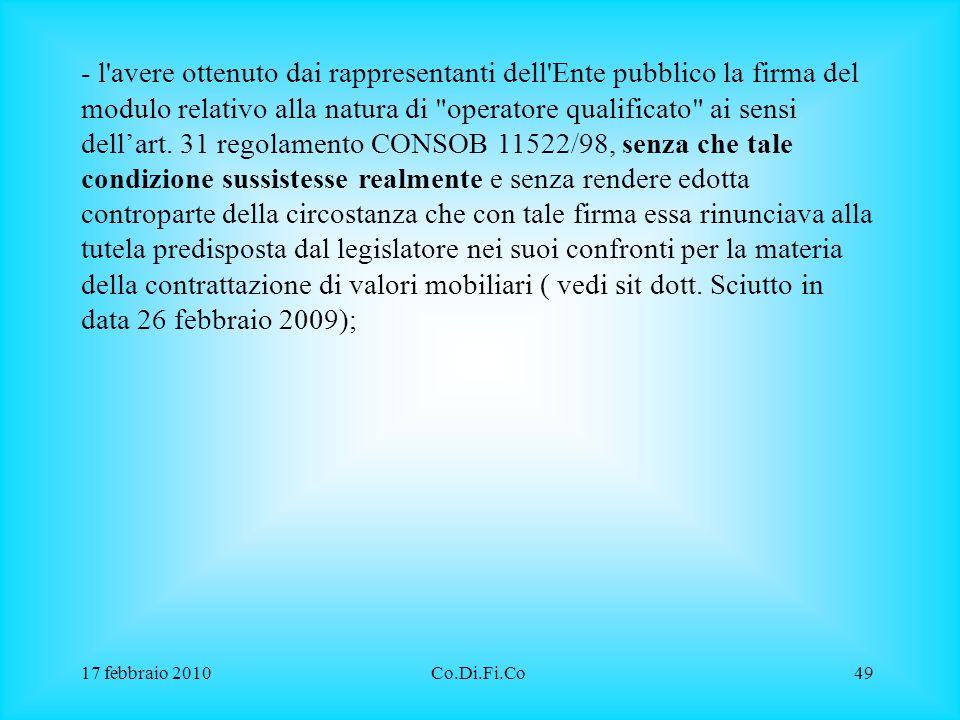 17 febbraio 2010Co.Di.Fi.Co49 - l'avere ottenuto dai rappresentanti dell'Ente pubblico la firma del modulo relativo alla natura di