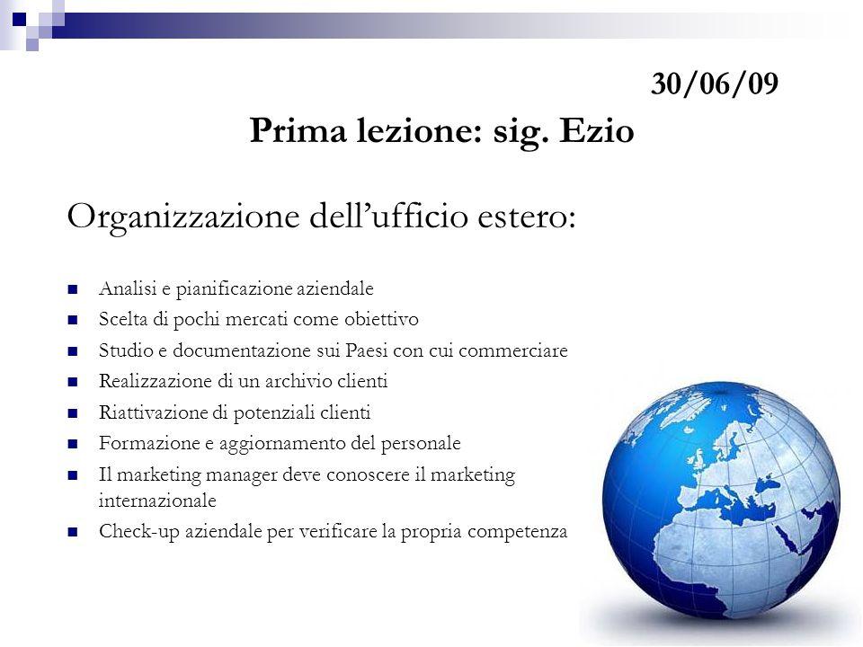 30/06/09 Prima lezione: sig.