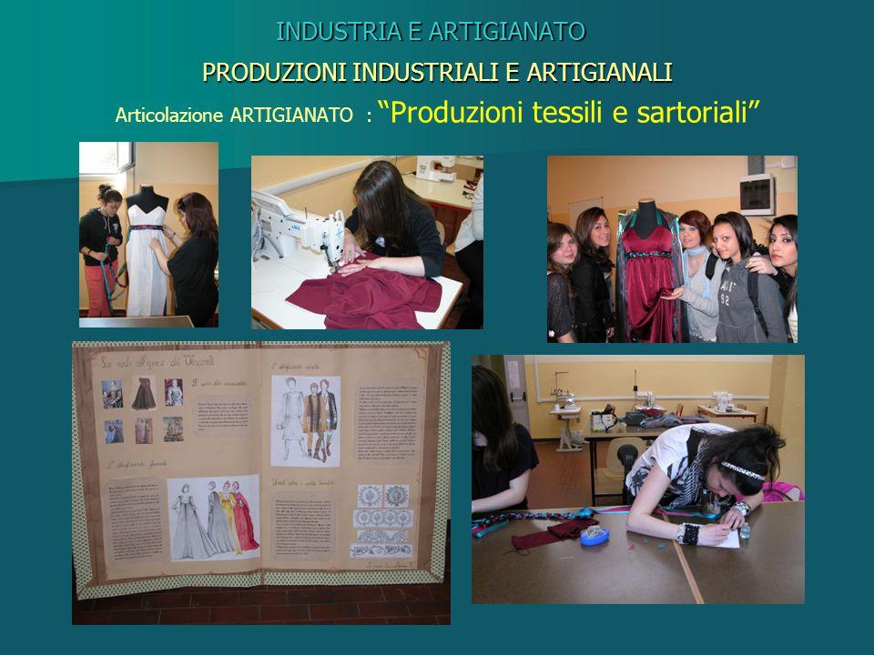 """INDUSTRIA E ARTIGIANATO PRODUZIONI INDUSTRIALI E ARTIGIANALI Articolazione ARTIGIANATO : """"Produzioni tessili e sartoriali"""""""