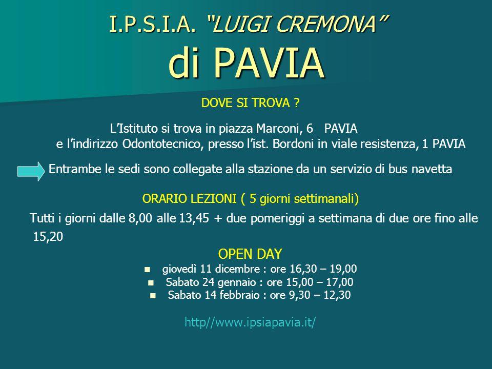 """I.P.S.I.A. """"LUIGI CREMONA"""" di PAVIA DOVE SI TROVA ? L'Istituto si trova in piazza Marconi, 6 PAVIA e l'indirizzo Odontotecnico, presso l'ist. Bordoni"""
