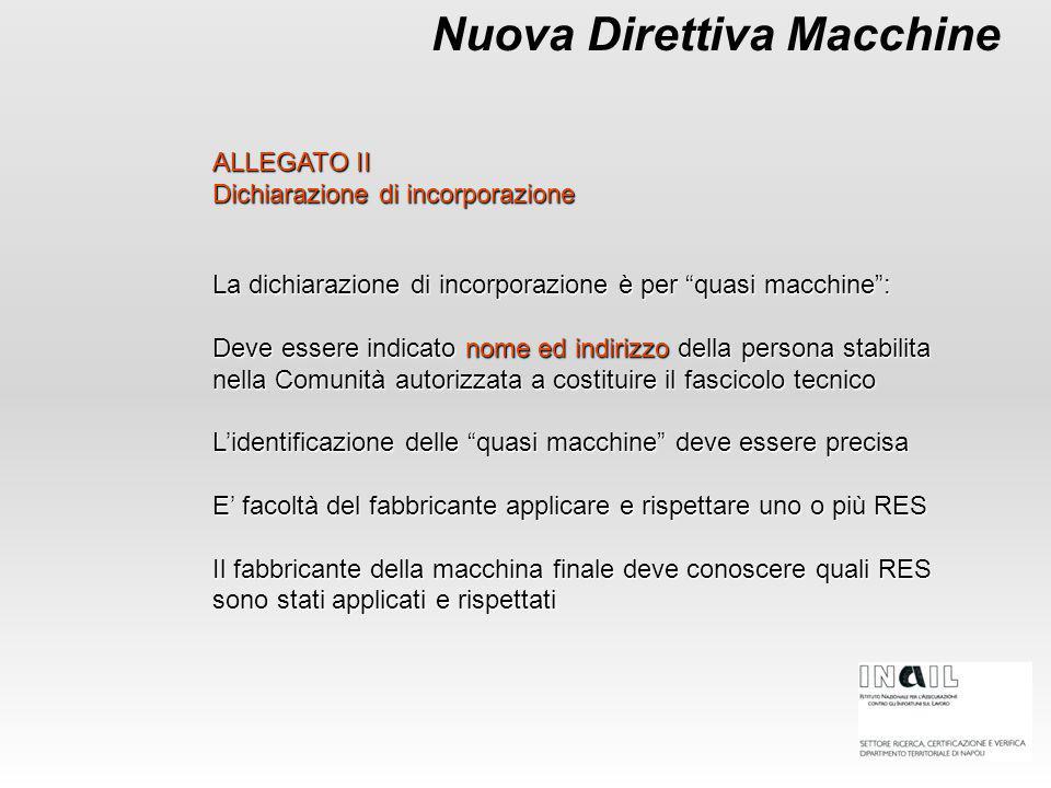 """Nuova Direttiva Macchine ALLEGATO II Dichiarazione di incorporazione La dichiarazione di incorporazione è per """"quasi macchine"""": Deve essere indicato n"""