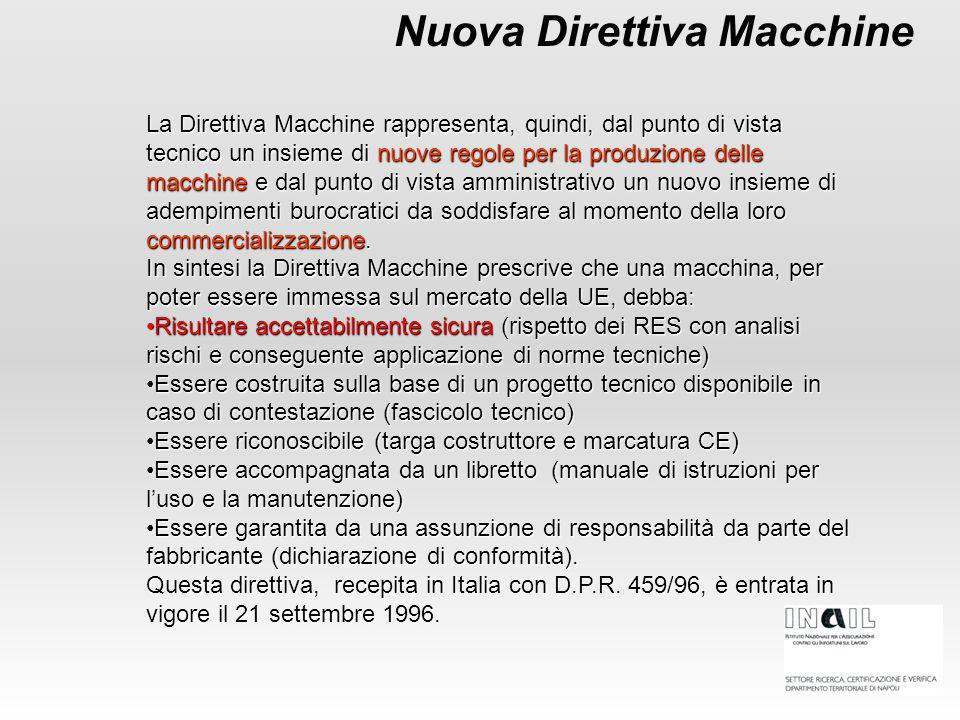 Nuova Direttiva Macchine La Direttiva Macchine rappresenta, quindi, dal punto di vista tecnico un insieme di nuove regole per la produzione delle macc